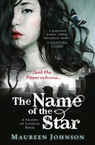 Book one, the Ripper themed The Name of the Star.
